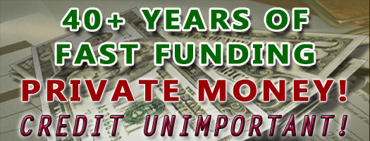 Almost 40 years of fast funding loans with private money
